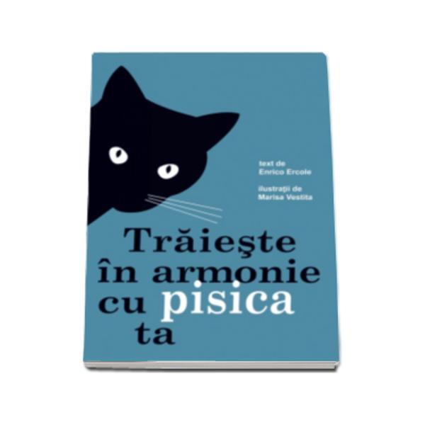 """Cum urezi bun venit unei pisici Cum faci un apartament """"prietenos"""" pentru pisica ta Care sunt cele mai bune alimente pentru animalul t&259;u de companie De ce pisica se comport&259; într-un anumit felCum comunic&259;ea cu cei din jur Ce faci când pleci în vacan&539;&259; Acestea sunt doar câteva dintre întreb&259;rile la care v&259; r&259;spunde aceast&259; carte Este o lucrare care î&539;i ofer&259; sfaturi utile cu"""