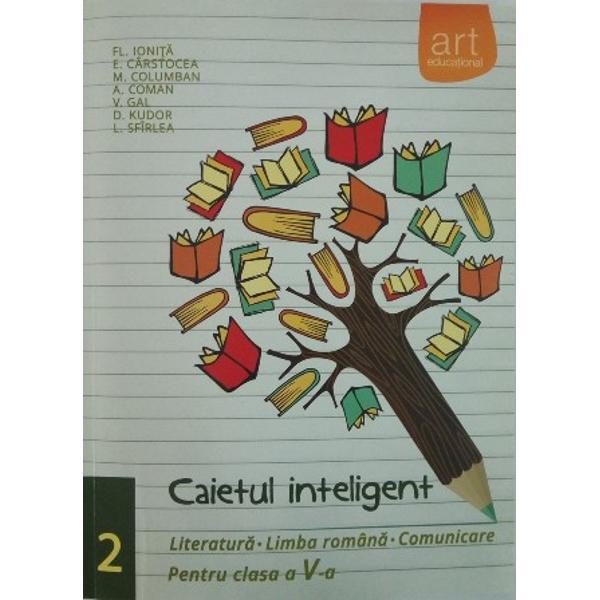 Caietul inteligent pentru clasa a V a partea a II a Literatura limba romana  comunicare