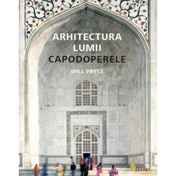 Ce contribuie la ma&131;retia unei cla&131;diri Iata&131; o intrebare care i-a preocupat de secole in egala&131; ma&131;sura&131; pe arhitecti critici si ca&131;la&131;tori Ra&131;spunsurile se rega&131;sesc in cartea lui Will Pryce Arhitectura lumii Capodoperele un studiu complet ilustrat cu fotografii inedite realizate de autor si detalii speciale care pun in valoare unicitatea fieca&131;rei cla&131;diriO exceptionala&131; enciclopedie de arhitectura&131;