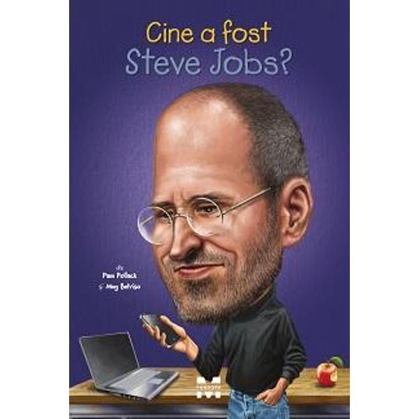 Un b&259;iat c&259;ruia îi pl&259;cea s&259; construiasc&259; &537;i s&259; repare obiecte      Un b&259;rbat care venea descul&539; la întâlnirile de afaceri      Un geniu care a schimbat modul în care comunic&259; omenirea  Toate cele de mai sus Afl&259; mai multe despre Steve Jobs din aceast&259; carte minunat ilustrat&259;