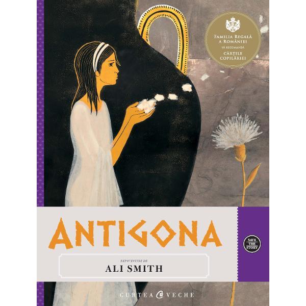 V&226;rst&259; recomandat&259; 8-14 aniAntigona Care sunt originile acestei povestiriCioara De unde provine a&537;adar povestea AntigoneiAli Smith Antigona este un personaj din mitologia greac&259; Una dintre cele mai cunoscute &537;i memorabile modalit&259;&539;i &238;n care povestea ei a fost repetat&259; de-a lungul secolelor &537;i unul dintre motivele pentru care povestea ei a d&259;inuit &537;i a fost redat&259; de nenum&259;rate ori