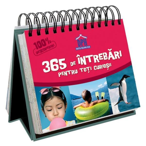 Calendarul 365 DE INTREBARI PENTRU TOTI CURIOSII&65279; &238;&537;i g&259;se&537;te locul pe biroul t&259;u Curiozitatile prezentate sunt incredibile surprinz&259;toare inedite  &537;i de multe ori neb&259;nuite Ele te vor transforma &238;ntr-un IMBATABIL la capitolul CURIOZITATI DE TOATE FELURILE&65279;&65279;Acest calendar amuzant cu 365 de intrebari si raspunsuri pentru toti curiosii dezvolt&259; cuno&537;tin&539;ele &537;i inteligen&539;a copiilor cu v&226;rste