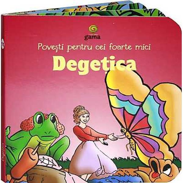 Degetica Povesti pentru cei foarte mici editia 2018