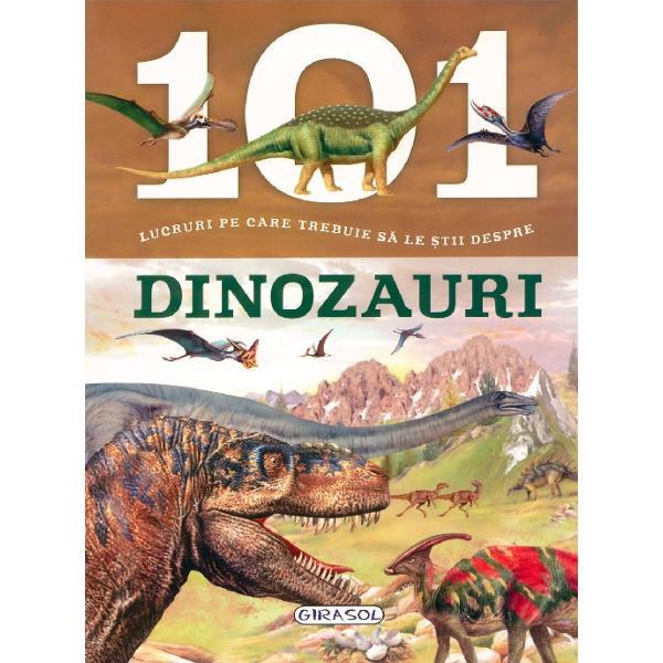 Hoinareste un pic prin lumea pasionanta a dinozaurilor aceste creaturi extraordinare careau trait pe planeta noastra in urma cu milioane de ani Descopera cum aratau ce mancau si cum se reproduceau cu ce alte animale isi omparteu teritoriul si cum au evoluat pana la misterioasa lor disparitie Ai toate datele necesare penru a cunoaste bine aceste animale imprsionante insotite de ilustratii minunate si o multime de curiozitati