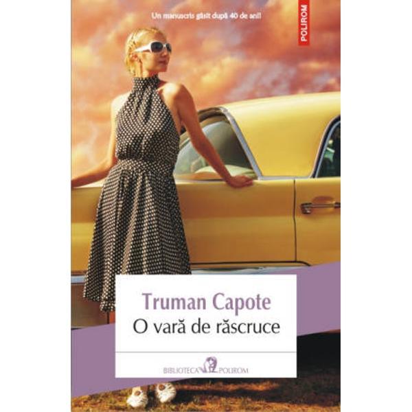 Traducere din limba engleza si note de Antoaneta Ralian O vara de rascruce povestea unei adolescente din inalta societate newyorkeza a anilor &8217;40 este primul roman al lui Truman Capote inceput in 1943 si abandonat cinci ani mai tirziu Desi Capote se reintoarce periodic la manuscris nu-l finalizeaza niciodata &8211; mai mult in 1966 cind isi paraseste locuinta din Brooklyn printre obiectele lasate in urma se numara si cele patru caiete continind textul si notele cartii