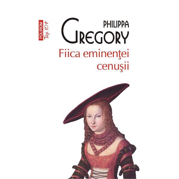 Philippa Gregory este cea mai iubit&259;autoare de romane istorice din Marea Britanie cunoscut&259; în întreaga lume datorit&259; bestselleruluiSurorile BoleynFiica eminen&355;ei cenu&351;ii al patrulea roman din ciclul dedicat R&259;zboiului celor Dou&259; Roze aduce în prim-plan una