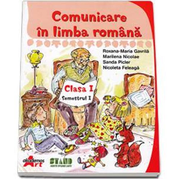 Comunicare in limba romana clasa I semestrul I
