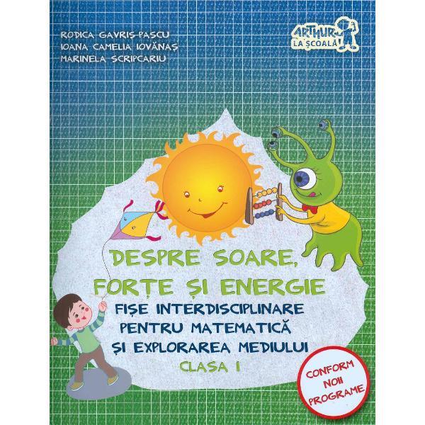 Despre soare forte si energie clasa I fise interdisciplinare pentru matematica si explorarea mediului