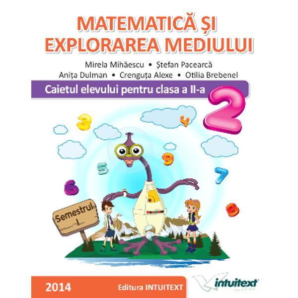 Caietul ofer&259; elevilor de clasa a II-a contexte noi pentru a-&537;i dezvolta competen&539;ele specifice disciplineiMatematic&259; &537;i explorarea mediului conform cerin&539;elor programei &537;colareTemele abordate coincid cu cele de laComunicare în limba român&259; sarcinile de lucru &537;i exerci&539;iile – joc constituind premise pentru o real&259;