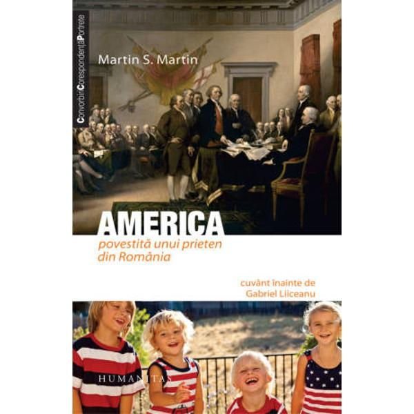 M-am intalnit cu Martin in modul de a vedea America Insa&131; spre deosebire de mine care nu aveam la indemana&131; decat caracterul abstract al unei conceptii Martin cunoscuse in privinta Americii nedreptatea asprelor judeca&131;ti ale lumii dupa&131; ce-si croise un destin tra&131;ind acolo printre oameni in carne si oase Familiarizat cu realita&131;tile vietii americane suferea profund atunci cand trebuia sa&131; le compare cu nerozia simplificatoare a locurilor comune