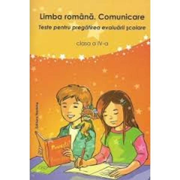 Limba Romana Comunicare Teste evaluare clasa a IV-a editia a II a