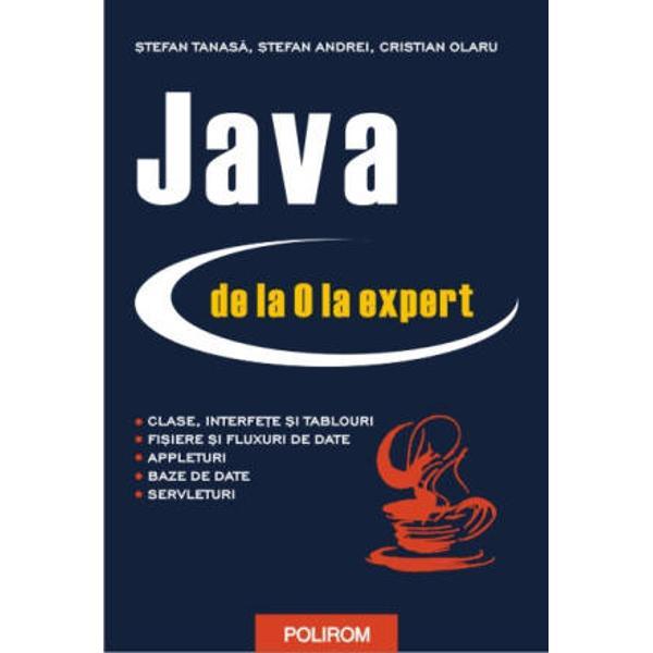 Java este un limbaj de programare orientat obiect deja consacrat Datorita dinamismului sau este utilizat in scrierea celor mai multe aplicatii distribuite noile evolutii tehnologice validind folosirea sa pentru software-ul dispozitivelor portabile telefoane mobile agende electronice palmtop-uri Cititorului i se ofera un ghid complet de invatare volumul incluzind cunostinte de baza dar si de nivel mediu si avansat referitoare la limbajul Java Lucrarea este bogata in exemple de