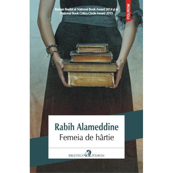 Roman finalist al National Book Award 2014 si al National Book Critics Circle Award 2015Ajunsa la saptezeci si doi de ani Aaliya o femeie care nu se simte necesara nimanui povesteste despre sine si despre cei apropiati Locuieste singura intr-un apartament din Beirut dar casa ei adaposteste sute de tomuri cum nimeni din capitala Libanului nu mai are Divortata fara