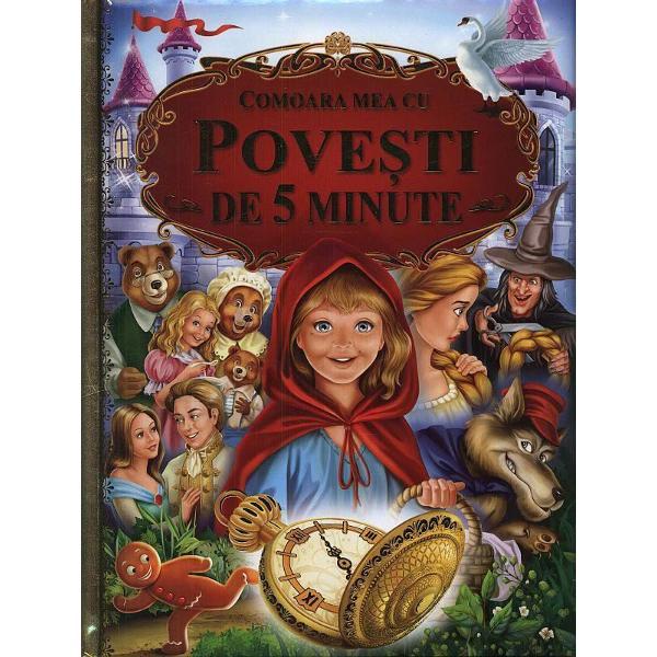 Po&355;i s&259; fii în doar câteva minute într-o lume magic&259; &351;i fermecat&259; cu Comoara mea cu pove&351;ti de 5 minute Fii al&259;turi de eroii pe care-i îndr&259;ge&351;ti cel mai mult ce trec prin numeroase aventuriAceste pove&351;ti ilustrate splendid sunt adapt&259;ri dup&259; surse originale incluzând basme clasice de Hans Christian Andersen &351;i Fra&355;ii Grimm Ele sunt numai bune