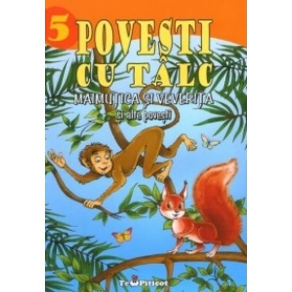Povesti cu talc nr5  Maimutica si veverita si alte povesti edII