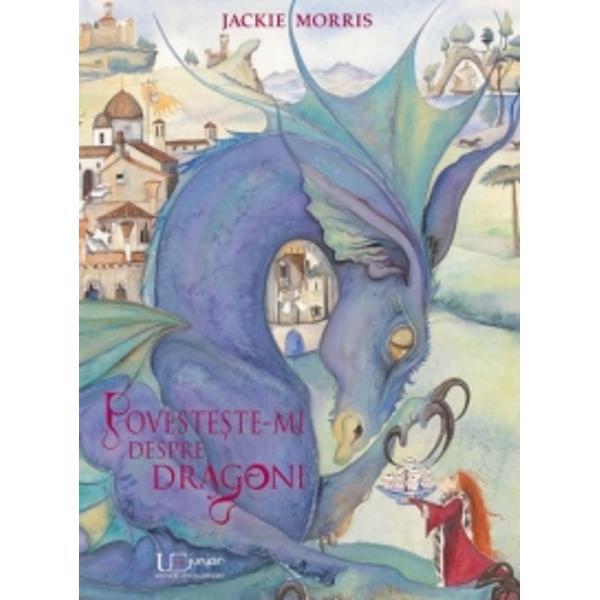 """""""Dragonul meu este mare cât un satAre aripi de jad &351;i ochi de chihlimbar&351;i coada lung&259; cât un râu """""""