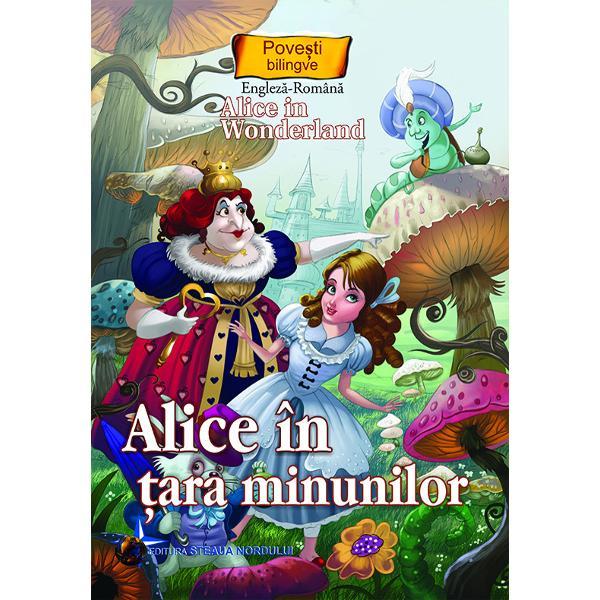 Alice in tara minunilor Povesti bilingve engleza-romana