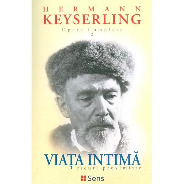 Viata intima Eseuri proximiste Opere complete volumul II