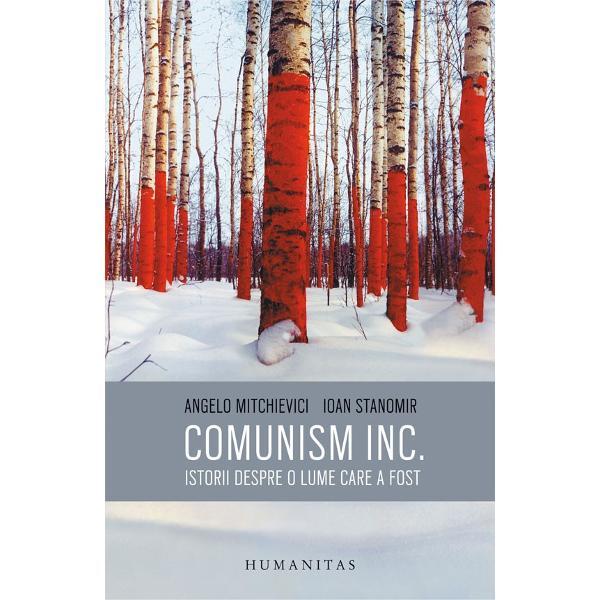 """În Comunism inc Istorii despre o lume care a fost Angelo Mitchievici &351;i Ioan Stanomir exploreaz&259; zona de umbr&259; constituit&259; de """"emigra&355;ia interioar&259;exilul intern"""" din România comunist&259; Este vorba de acel segment intelectual care în cele dou&259; decenii dintre 1944 &351;i 1964 a refuzat s&259; accepte dictatul Partidului Muncitoresc Român"""