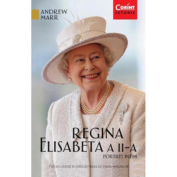 Elisabeta a II-a unul dintre cei mai longevivi monarhi ai Angliei este o enigm&259; În public afi&351;eaz&259; o simplitate optimist&259; &351;i zâmbete re&355;inute; în privat este ironic&259; amuzant&259; &351;i un excelent imitator Acum pentru prima oar&259; unul dintre cei mai de seam&259; jurnali&351;ti &351;i istorici britanici trece dincolo de masca oficial&259; &351;i ne spune