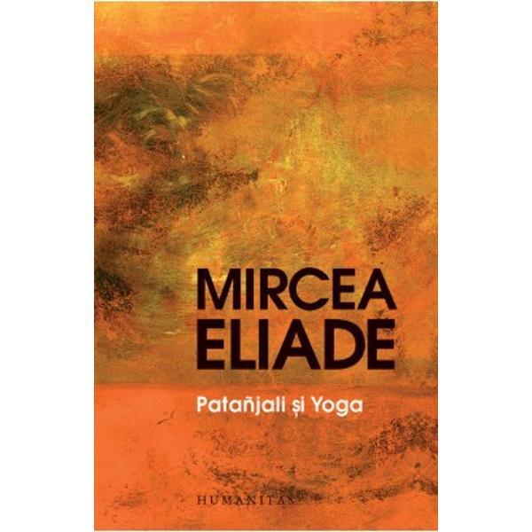 """""""Yoga se integreaz&259; unei tradi&539;ii universale a istoriei religioase a omenirii cea care const&259; în a anticipa moartea în vederea asigur&259;rii rena&537;terii la o via&539;&259; sanctificat&259; Pentru a deveni ceea ce este de multe secole adicã un corpus panindian de tehnici spirituale probabil c&259; Yoga a r&259;spuns din plin nevoilor celor mai profunde ale sufletului indian Yoga a marcat"""