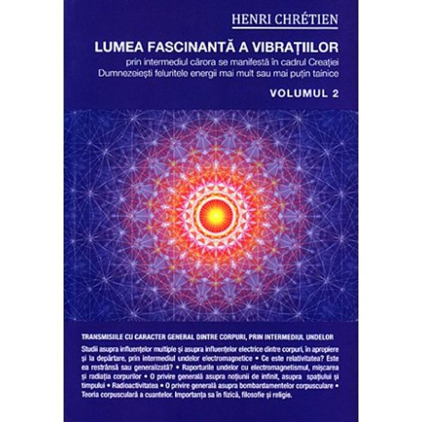 Lumea fascinanta a vibratiilor volumul II
