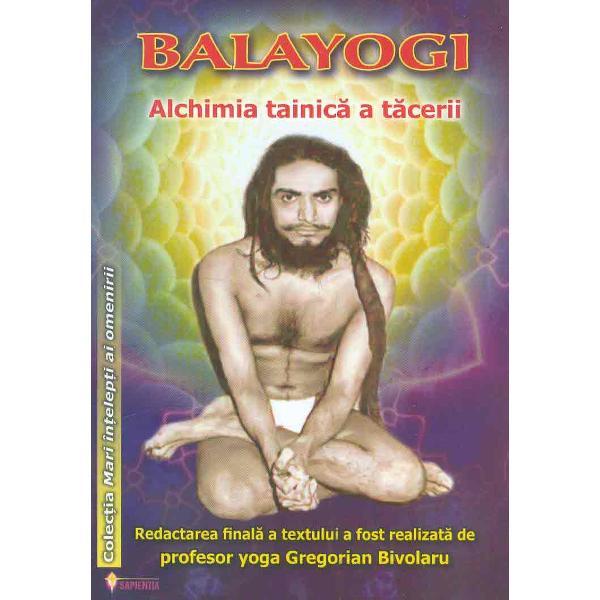 """Paginile care urmeaz&259; redau istoria cu totul excep&355;ional&259; a unui mare yoghin al Indiei care este cunoscut sub numele de Balayogi sau în traducere româneasc&259; """"copilul yoghin""""Aceast&259; fiin&355;&259; uman&259; a fost &351;i a r&259;mas absorbit&259; timp de 40 de ani"""