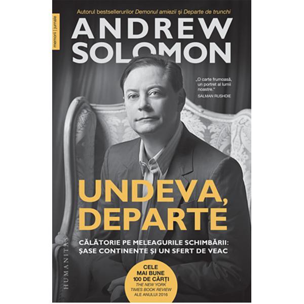 Undeva departe strânge amintirile lui Andrew Solomon despre &539;&259;ri care trec prin schimb&259;ri seismice de ordin politic cultural &537;i spiritual De la baricadele Moscovei din august 1991 &537;i ruinele afgane din 2002 pân&259; la atitudinea româneasc&259; fa&539;&259; de depresie &537;i discriminare din 2014 &537;i înflorirea rasismului în Europa &537;i America ultimilor ani Andrew Solomon ne ofer&259; o perspectiv&259; unic&259;