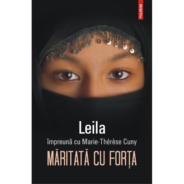 Leila s-a n&259;scut într-o familie de imigran&539;i marocani din Fran&539;a &537;i a fost crescut&259; în tradi&539;ia musulman&259; Cu o mam&259; supus&259; fa&539;&259; de so&539; &537;i zece fra&539;i este condamnat&259; înc&259; din copil&259;rie la rolul de slujnic&259; în cas&259; Ajuns&259; la vîrsta adolescen&539;ei se revolt&259; dar s&259;tul de tentativele ei de emancipare tat&259;l s&259;u decide s&259; o m&259;rite