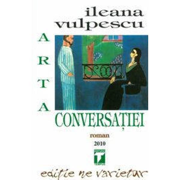 Arta Conversatiei un roman cu adeva&131;rat savuros o lume aproape radiografiata&131; in intregul ei o conversatie in doi despre viata&131; Ileana Vulpescu a reusit sa&131; ma&131; faca&131; sa&131; o citesc de mai multe ori insa&131; nici o scriere a sa nu m-a fascinat precum Arta Conversatiei si asta probabil pentru ca&131; viata unei femei a Sanzienei Hangan nu este una obisnuita&131;Aici vorbim cu adeva&131;rat despre o radiografie cruda&131; a sufletului unei femei