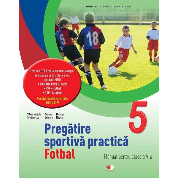 Preg&259;tire sportiv&259; practic&259; Fotbal Manual pentru clasa a V-a