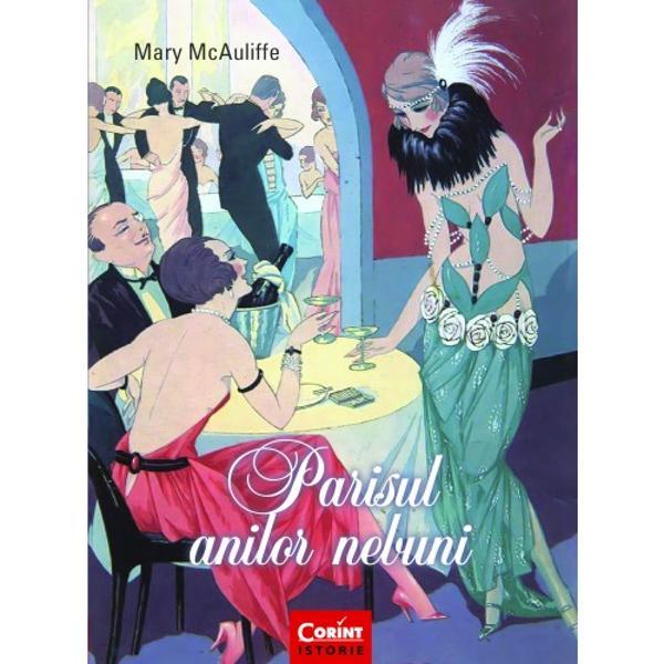 Parisul anilor 1920 a fost f&259;r&259; îndoial&259; nebun Parizienii încercau s&259; uite ororile razboiului &537;i se aflau în pragul unei lumi noi – una în care se auzeau vacarmul automobilelor &537;i ritmurile muzicii de jazz Mary McAuliffe ne prezint&259; un deceniu care a asistat la uria&537;ele schimb&259;ri în aproape toate domeniile de la art&259; &537;i arhitectur&259; la muzic&259; &537;i literatur&259; de la mod&259;