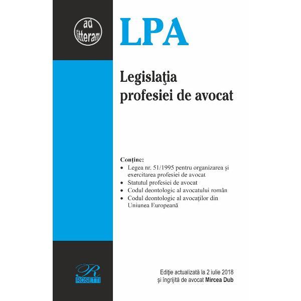Legislatia profesiei de avocat Contine • Legea nr 511995 pentru organizarea si exercitarea profesiei de avocat • Statutul profesiei de avocat • Codul deontologic al avocatului roman • Codul deontologic al avocatilor din Uniunea Europeana