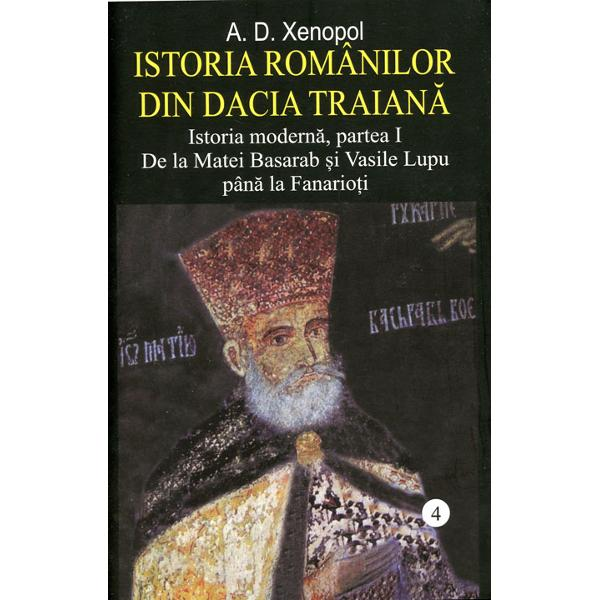 Istoria romanilor din Dacia Traiana volumul IV