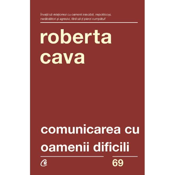Roberta Cava lucreaz&259; &238;n domeniul resurselor umane &238;nc&259; din 1974 De&355;ine companii de training &238;n SUA Canada &351;i Australia &351;i &355;ine seminare peste tot &238;n lume abord&226;nd tematici ce vizeaz&259; &238;n principal domeniul dezvolt&259;rii personale &351;i a carierei Cel mai popular dintre acestea are la baz&259; chiar lucrarea Comunicarea cu oamenii dificili &351;i a &238;nsumat peste 55000 de participan&355;i Cartea a fost tradus&259;