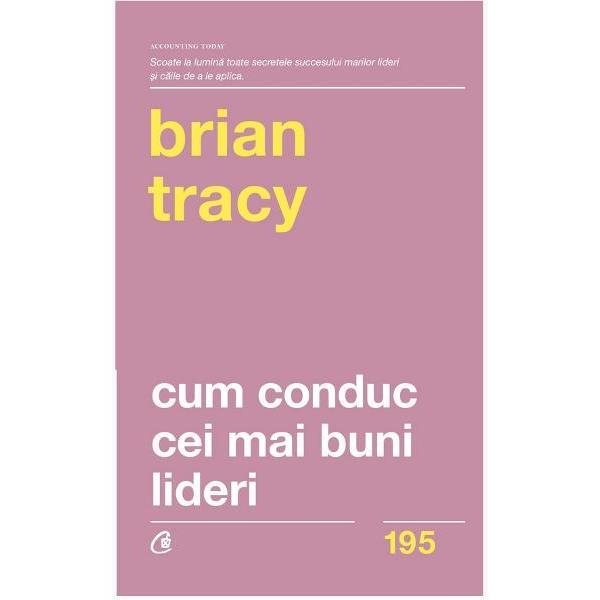 A fi lider este o art&259; Baz&226;ndu-se pe experien&539;a sa &238;n domeniul afacerilor dar &537;i pe abord&259;rile de succes a numero&537;i manageri &537;i antreprenori Brian Tracy ofer&259; un ghid practic &537;i intuitiv pentru a-&539;i perfec&539;iona abilit&259;&539;ile de leadership Vei &238;nv&259;&539;a tehnici de afaceri bazate pe strategii militare dar mai ales cum s&259;-&539;i selec&539;ionezi &537;i s&259;-&539;i motivezi angaja&539;ii astfel