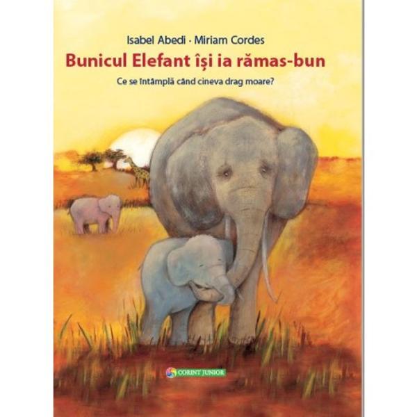 Editura Corint Junior v&259; propune o nou&259; colec&539;iePove&537;ti ilustratecu un titlu emo&539;ionantBunicul Elefant î&537;i ia r&259;mas-bunal autoarei Isabel Abedi O fic&539;iune pentru copii peste 3 aniSuperb ilustrat&259; de Miriam CordesBunicul Elefant î&351;i ia r&259;mas-buneste o carte