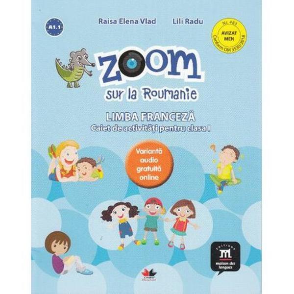 Caiet de activitati pentru clasa a I-a la limba franceza Zoom sur la Roumanie