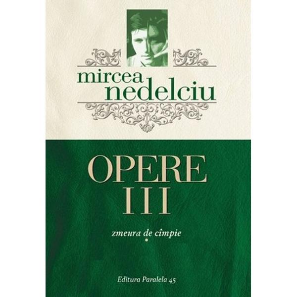 Mircea Nedelcu Opere III Zmeura de cimpie