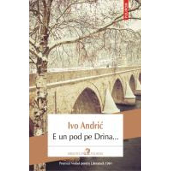 Premiul Nobel pentru Literatur&259; 1961La jum&259;tatea secolului al XVI-lea un pa&351;&259; d&259; porunc&259; se ridice un pod peste Drina rîul care str&259;bate or&259;&351;elul bosniac Vi&351;egrad A&351;a începe istoria – cu pietre albe aduse de departe &351;i cu munc&259; zdrobitoare Pîn&259; la Primul R&259;zboi Mondial podul acesta f&259;cut din unsprezece arcade ml&259;dioase e martor al tuturor