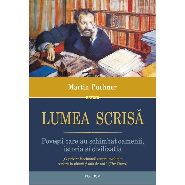 Martin Puchner ne poart&259; într-o c&259;l&259;torie fascinant&259; de-a lungul istoriei în care ne dezv&259;luie rolul esen&355;ial al literaturii în configurarea lumii de ast&259;zi Cu ajutorul a 16 texte fundamentale selectate din peste 4000 de ani de literatur&259; universal&259; ne arat&259; cum a inspirat scrierea ascensiunea &351;i dec&259;derea imperiilor &351;i na&355;iunilor na&351;terea ideilor filosofice &351;i politice &351;i a