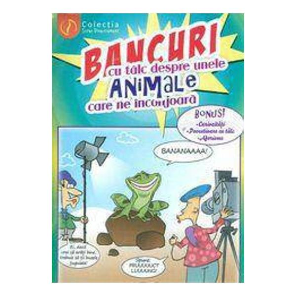 Bancuri grupate tematic in 5 volume de buzunarBancuri semnificative cu si despre copiiBancuri cu talc despre unele animale care ne inconjoaraBancuri super eroticeBancuri faimoase cu si despre celebritati
