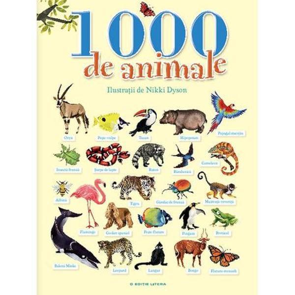 Pe Pamant traiesc peste un milion de specii de animale pe care le stim dar mai sunt milioane de descoperit In aceasta carte sunt infatisate exact 1 000 de animale de la unele familiare de ferma la unele ciudate si frumoase din adancul oceanului Animalele nu sunt reprezentate la scara Fiecare animal este prezentat cu denumirea lui La sfarsit gasesti o lista cu toate animalele din carte