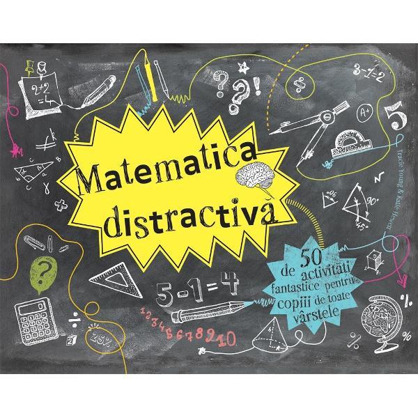 50 de activit&259;&539;i fantastice pentru copiii de toate v&226;rsteleVino &238;n lumea matematicii distractive &206;n aceast&259; carte fantastic&259; vei descoperi 50 de metode simple pentru a-&539;i &238;mbun&259;t&259;&539;i abilit&259;&539;ile &238;n domeniul matematicii astfel &238;nc&226;t s&259; faci fa&539;&259; oric&259;rei provoc&259;riDe la concepte-cheie din curriculum la rezolvarea de ecua&539;ii dificile &238;n afara s&259;lii de clas&259;