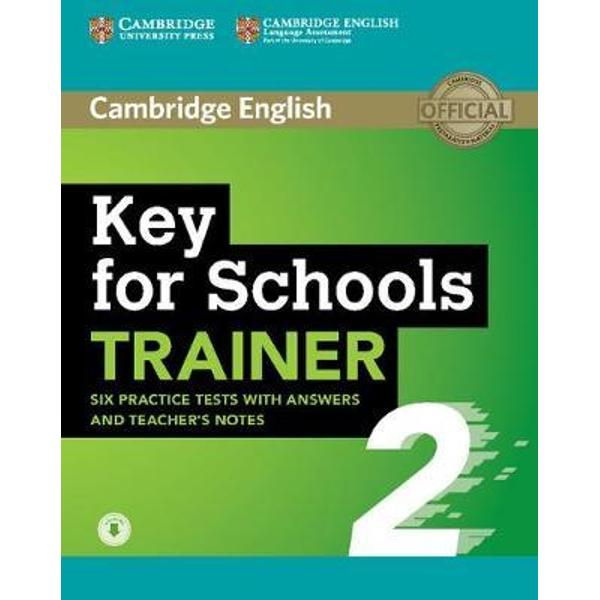 Six full practice tests plus easy-to-follow expert guidance and exam tips designed to guarantee exam successKey for Schools Trainer 2 with answers and Teachers Notes with Audio is the perfect companion for Cambridge English Key for SchoolsThe first two tests are fully guided with tips and advice on how to tackle each paperExtra practice activities informed by real exam candidates answers – and the mistakes they make focus on the areas where