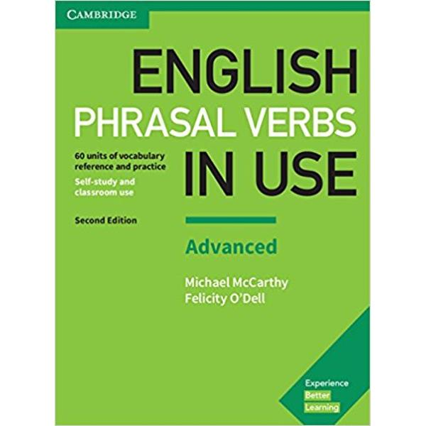 Improve your understanding of phrasal verbs in EnglishExplanations and practice of approximately 1000 phrasal verbs written for advanced-level C1 to C2 learners of English Perfect for both self-study and classroom activities Learn phrasal verbs in context with lots of different topics including Lectures and seminars Agreeing and Social life Be confident about what you are learning thanks to Cambridge research into how English is really spoken and written and get