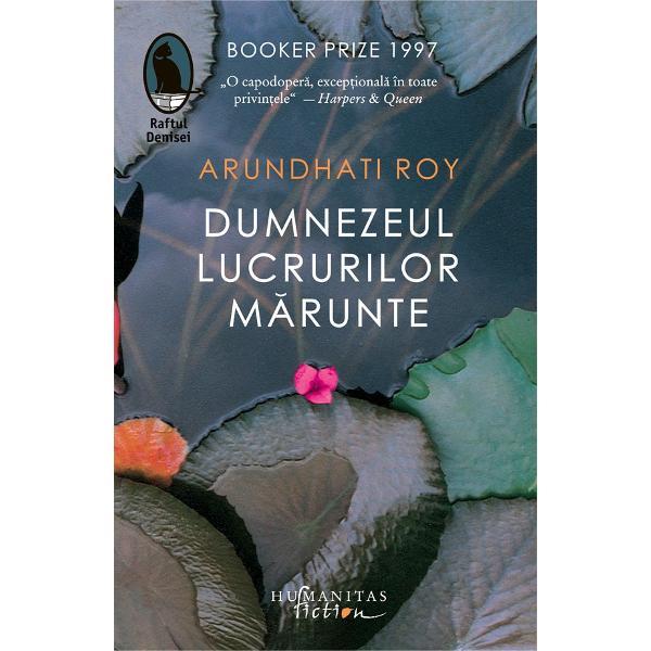 Arundhati Roy este prima scriitoare indian&259; care a c&226;&537;tigat Booker Prize Premiul i-a fost acordat pentru romanul de debut Dumnezeul lucrurilor m&259;runte care prin amestecul de exotism misticism &537;i istorie indian&259; prin erotismul intens inserat &238;n peisajul unei societ&259;&539;i fracturate &238;n caste &537;i condi&539;ionate de prejudec&259;&539;i religioase prin intensitatea poetic&259; a limbajului &537;i inventivitatea exploziv&259; a