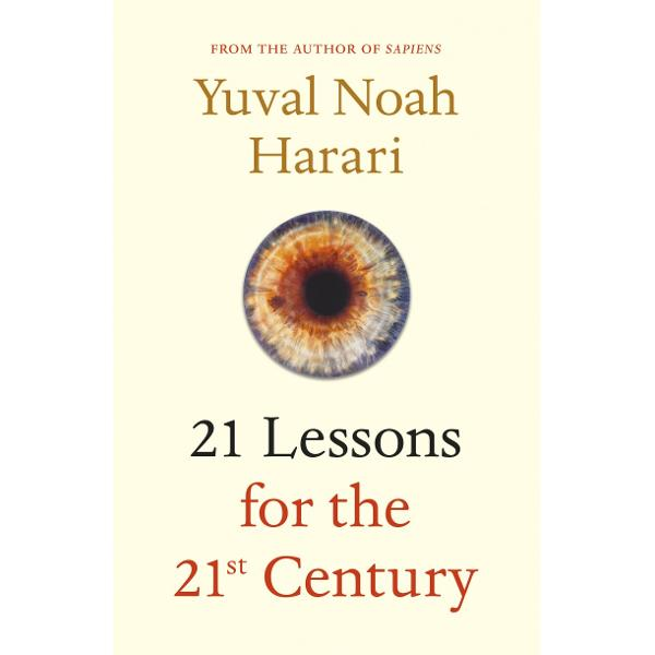 FROM THE AUTHOR OF THE MILLION COPY BESTSELLER SAPIENSSapiens showed us where we came from Homo Deus looked to the future 21 Lessons for the 21st Century explores the present In this new book Harari helps us to grapple with a world that is increasingly hard to comprehend How can we protect ourselves from nuclear war ecological cataclysms and technological disruptions What can we do about the epidemic of fake news Which civilization dominates the world