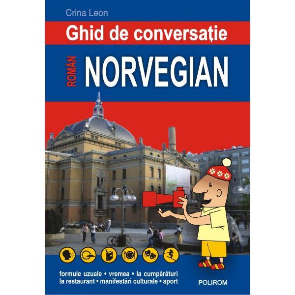 Ghidul de conversa&355;ie român-norvegianconstituie un instrument deosebit de util care v&259; va permite s&259; v&259; descurca&355;i în orice împrejurare &351;i s&259; face&355;i fa&355;&259; celor mai neprev&259;zute situa&355;iiformule uzuale • vremea • la cump&259;r&259;turi