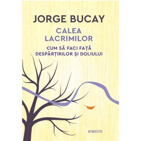 Dr JORGE BUCAY nascut in 1949 la Buenos Aires unul dintre cei mai cunoscuti scriitori argentinieni contemporani lucreaza ca psihoterapeut Cartile sale au ajutat milioane de persoane din intreaga lume sa isi schimbe viataAutonomia individuala intalnirea cu dragostea confruntarea cu durerea si pierderea cautarea fericirii experienta extraordinara a iluminarii acestea sunt cele cinci cai esentiale pe care trebuie sa le parcurgem pentru a ne atinge implinirea ca fiinte